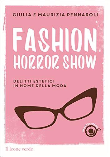 Fashion horror show. Delitti estetici in nome della moda