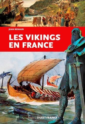 LES VIKINGS EN FRANCE par RENAUD JEAN