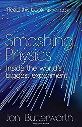 Smashing Physics by Jon Butterworth (2015-05-07)