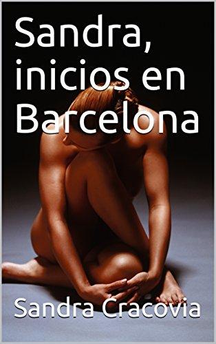 Sandra, inicios en Barcelona (Aventuras de Sandra Cracovia nº 0) por Sandra Cracovia
