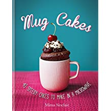 Mug Cakes: 40 speedy cakes to make in a microwave (English Edition)