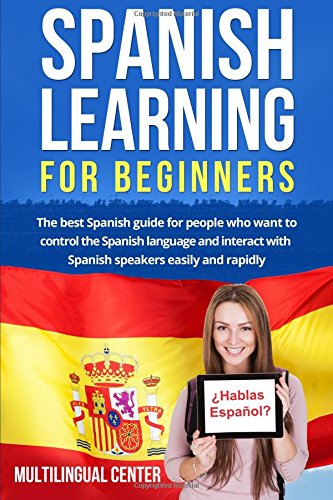 spanish-learning-for-beginners-the-best-spanish-guide-for-people-who-want-to-control-the-spanish-lan