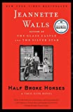 Image de Half Broke Horses: A True-Life Novel (English Edition)