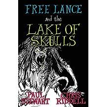 Free Lance and the Lake of Skulls (Free Lance Trilogy 1)