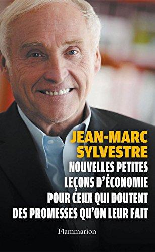 Nouvelles petites leçons d'économie pour ceux qui doutent des promesses qu'on leur fait (ESSAIS) (French Edition)