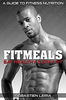 Fitmeals: Eat Healthy & Stay Fit by [Leria, Sébastien]