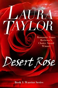 DESERT ROSE: A Military Romance (Warrior Series, #1) by [TAYLOR, LAURA]
