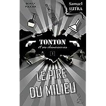 Le Pire du milieu - (Tonton et ses chinoiseries): Tonton, T1