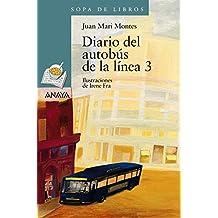 Diario del autobús de la línea 3 (Literatura Infantil (6-11 Años) - Sopa De Libros, Band 111)