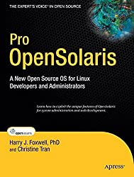 Pro OpenSolaris: A New Open Source OS for Linux Developers and Administrators (Expert's Voice in Open Source) by Harry Foxwell (2009-04-27)