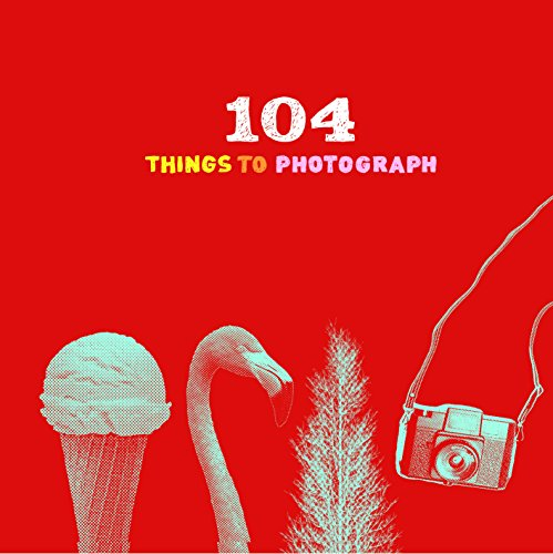 104 Things to Photograph par Chronicle Books