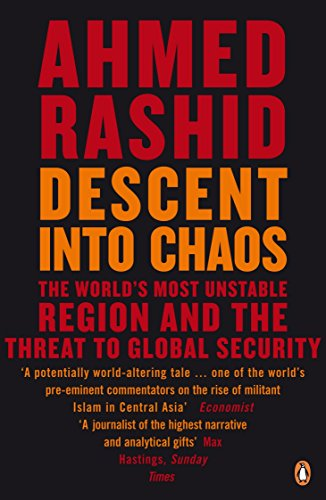 Descent into Chaos: The World's Most Unstable Region and the Threat to Global Security