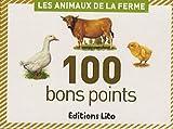 Les animaux de la ferme : 100 bons points