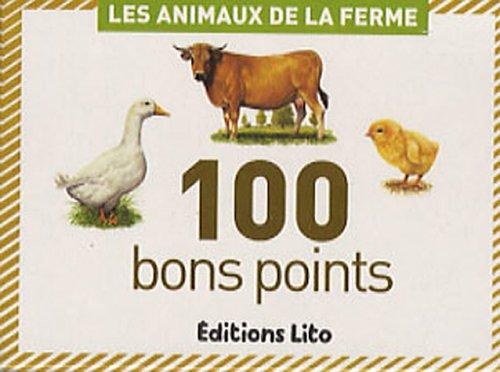 100 bons points : Les Animaux de la Ferme par Céline Potard