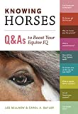 Knowing Horses: Q & A's to Boost Your Equine IQ