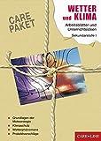 CARE-PAKET Wetter und Klima: Arbeitsblätter und Unterrichtsideen für die Sekundarstufe I - Günter Finger