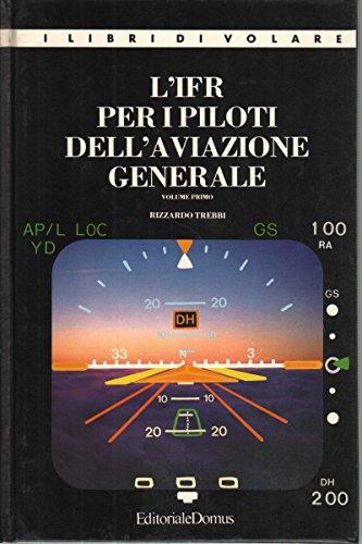L'IFR per i piloti dell'aviazione generale. Volumi 2