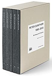 Peter Zumthor - Buildings and Projects 1985-2013