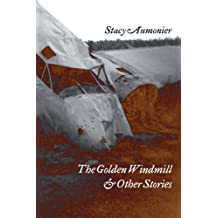 The Golden Windmill & Other Stories [A Whisky Priest Book]