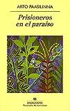 Prisioneros en el paraíso (Panorama de narrativas)