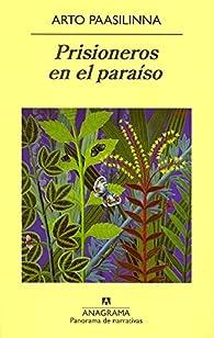 Prisioneros en el paraíso par Arto Paasilinna