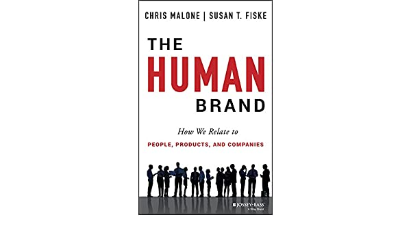 The Human Brand: How We Relate to People, Products, and Companies ...