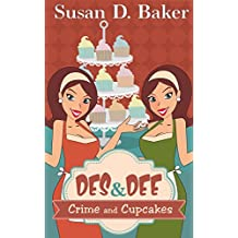 Crime and Cupcakes (Des and Dee Culinary Cozy Mystery Series Book 1) (English Edition)