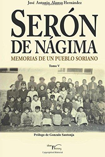 Serón de Nágima. Memorias de un pueblo soriano. TOMO V (Memorias de Serón de Nágima)