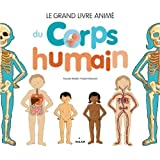 Le grand livre animé du corps humain NE: nouvelle couverture, texte relu et mis à jour par l'auteur
