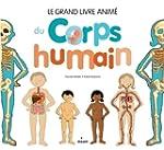Le grand livre anim� du corps humain NE
