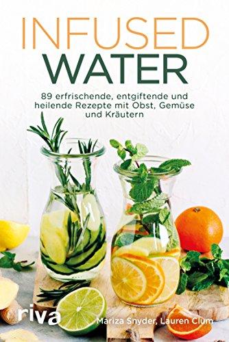 Tox System (Infused Water: 89 erfrischende, entgiftende und heilende Rezepte mit Obst, Gemüse und Kräutern)