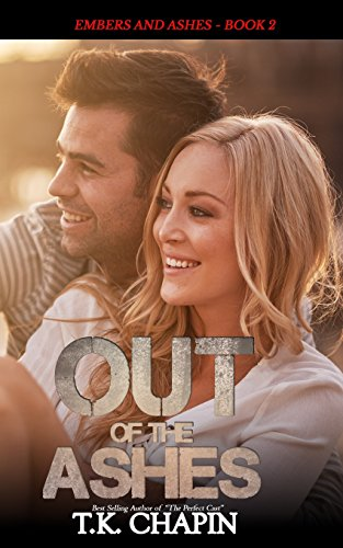 Out of the Ashes: A Contemporary Christian Romance: Volume 3 (Embers and Ashes)