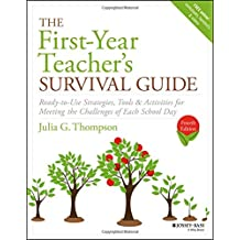 The First-year Teacher's Survival Guide: Ready-to-use Strategies, Tools & Activities for Meeting the Challenges of Each School Day