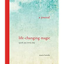 Life-Changing Magic: A Journal: Spark Joy Every Day