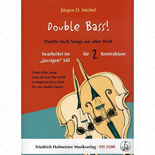 DOUBLE BASS - arrangiert für zwei Kontrabässe [Noten/Sheetmusic] Komponist : Michel Juergen D