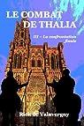 Le combat de Thalia, tome 3 : La confrontation finale par de Valavergny