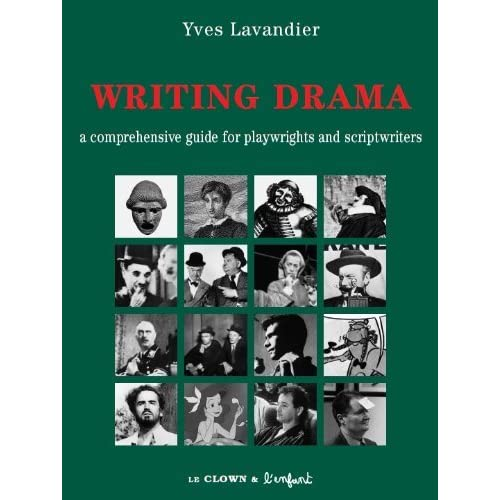 Writing drama : A comprehensive guide for playwrights and scriptwriters