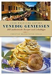 Venedig genießen - 200 authentische Rezepte und Lokaltipps