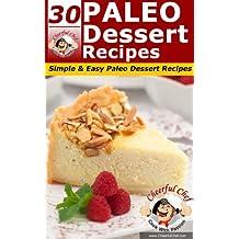30 Paleo Dessert Recipes - Simple & Easy Dessert Recipes (Paleo Recipes Book 10) (English Edition)
