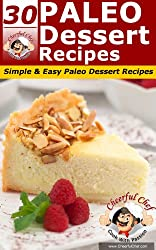 30 Paleo Dessert Recipes - Simple & Easy Dessert Recipes (Paleo Recipes Book 10) (English Edition)