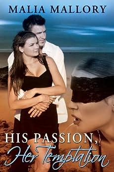 His Passion Her Temptation (Dominating Billionaires Erotic Romance #4) (Dominating BDSM Billionaires) by [Mallory, Malia]