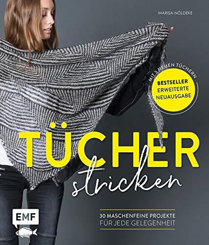 Tücher stricken: 30 maschenfeine Projekte für jede Gelegenheit - Erweiterte Neuausgabe mit 5 neuen Tüchern