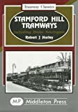 Stamford Hill Tramways: Including Stoke Newington (Tramways Classics) by Robert J. Harley (1996-09-21)