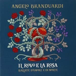 Il Rovo E La Rosa - Ballate Di Amore E Di Morte