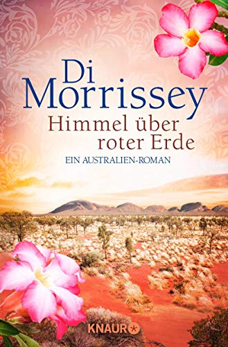 Himmel über roter Erde: Ein Australien-Roman