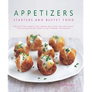 Appetizers, Starters and Buffet Food (English Edition)