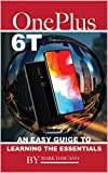 OnePlus 6T: An Easy Guide to Learning the Essentials
