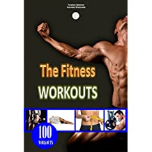 The Fitness Worrkouts: 100 workouts - 150 images (English Edition)