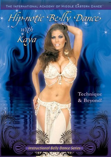 Hip-notic Belly Dance with Kaya - Technique and Beyond