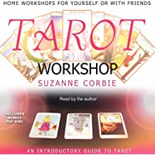 Tarot Workshop: An Introductory Guide to Tarot: Home Workshops for Yourself or with Friends